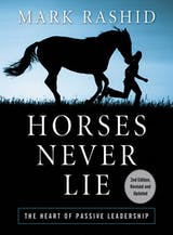 Horses Never Lie: The Heart of Passive Leadership - undefined