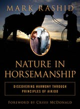 Nature in Horsemanship: Discovering Harmony Through Principles of Aikido - undefined