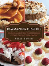Rawmazing Desserts: Delicious and Easy Raw Food Recipes for Cookies, Cakes, Ice Cream, and Pie - undefined
