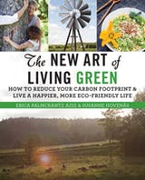 The New Art of Living Green: How to Reduce Your Carbon Footprint and Live a Happier, More Eco-Friendly Life - undefined