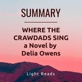 Summary: Where the Crawdads Sing a Novel by Delia Owens - undefined