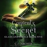 The Convent's Secret: Glass And Steele, book 5 - undefined