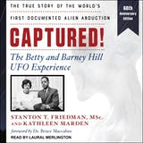 Captured!: The Betty and Barney Hill UFO Experience (60th Anniversary Edition): The True Story of the World's First Documented Alien Abduction - undefined
