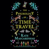 The Psychology of Time Travel (Unabridged) - undefined