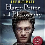 The Ultimate Harry Potter and Philosophy: Hogwarts for Muggles - undefined