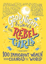 Good Night Stories for Rebel Girls: 100 Immigrant Women Who Changed the World - undefined