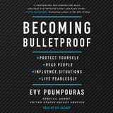 Becoming Bulletproof: Protect Yourself, Read People, Influence Situations, and Live Fearlessly - undefined