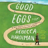 Good Eggs: A Novel - undefined