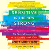 Sensitive Is the New Strong: The Power of Empaths in an Increasingly Harsh World - undefined