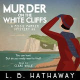 Murder on the White Cliffs: A Cozy Historical Murder Mystery - undefined