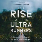The Rise of the Ultra Runners (Unabridged) - undefined