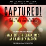 Captured! The Betty and Barney Hill UFO Experience: The True Story of the World's First Documented Alien Abduction - undefined
