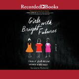 Girls with Bright Futures: A Novel - undefined