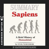 Summary of Sapiens: A Brief History of Humankind by Yuval Noah Harari - undefined