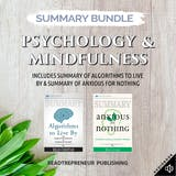 Summary Bundle: Psychology & Mindfudlness: Includes Summary of Algorithms to Live By & Summary of Anxious for Nothing - undefined