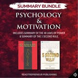 Summary Bundle: Psychology & Motivation | Readtrepreneur Publishing: Includes Summary of The 48 Laws of Power & Summary of The 5 Second Rule - undefined