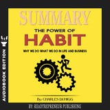 Summary of The Power of Habit: Why We Do What We Do in Life and Business by Charles Duhigg - undefined