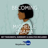 Becoming by Michelle Obama: Key Takeaways, Summary & Analysis Included - undefined
