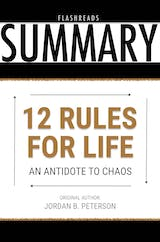 12 Rules for Life by Jordan B. Peterson - Book Summary: An Antidote to Chaos - undefined