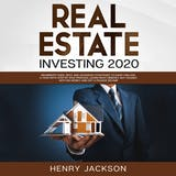 Real Estate Investing 2020: Beginner's Guide. Best and Advanced Strategies to Earn 1 Million a Year with Step by Step process, Learn Right Mindset, Buy Houses with no Money and Get a Passive Income - undefined