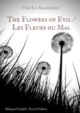 The Flowers of Evil / Les Fleurs du Mal   :  English - French Bilingual Edition - undefined