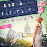 Mom & the city - en modells bekännelser, Del 1 - undefined