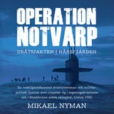 Operation Notvarp - ubåtsjakten i Hårsfjärden - undefined