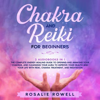 chakra and reiki for beginners 2 audiobooks in 1  the