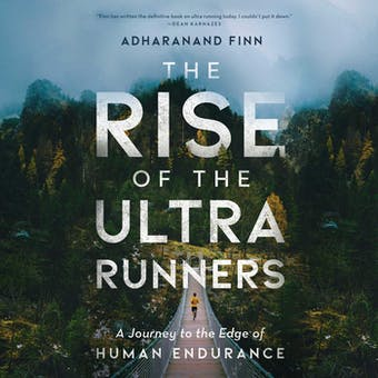 The Rise of the Ultra Runners (Unabridged)