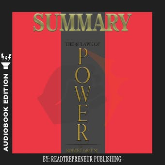 Summary of The 48 Laws of Power: by Robert Greene