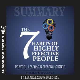 Summary of The 7 Habits of Highly Effective People: Powerful Lessons in Personal Change by Stephen R. Corey