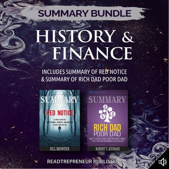 Summary Bundle: History & Finance | Readtrepreneur Publishing: Includes Summary of Red Notice & Summary of Rich Dad Poor Dad