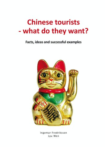 Chinese tourists - what do they want? Facts, ideas and successful examples