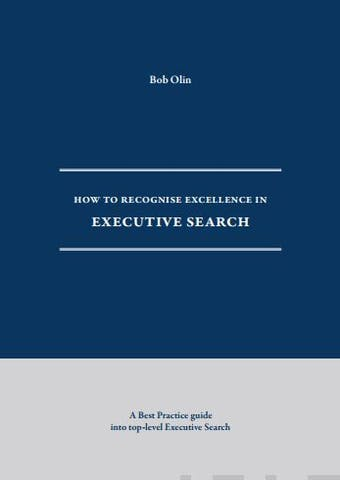 How to recognise excellence in Executive Search : A Best Practice guide into top-level Executive Search